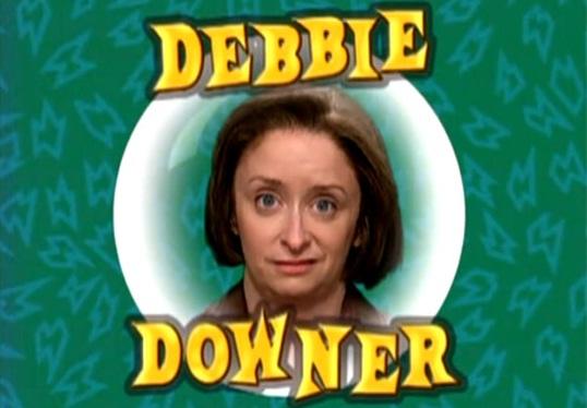 Name:  debbie-downer.jpg Views: 611 Size:  52.7 KB